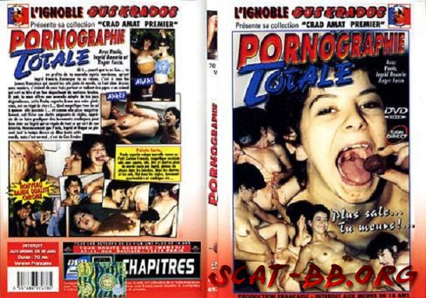 Pornographie Totale (Paola, Ingrid Bouaria, Roger Fucca) 4 Jule 2018 [DVDRip] 910 MB